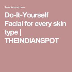 Natural homemade facial moisturizer recipes all skin types do it yourself facial for every skin type solutioingenieria Choice Image