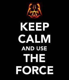 May The Force Be With You..