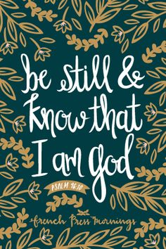 Encouraging Wednesdays // Psalm // French Press Mornings // Be still Psalm 46, Bible Verses Quotes, Bible Scriptures, Scripture Verses, French Press Mornings, Encouragement, Motivational Quotes, Inspirational Quotes, Positive Quotes