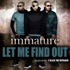 Let Me Find Out – Immature   New Song * http://voiceofsoul.it/let-me-find-out-immature/