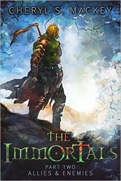 Tome Tender: The Immortals by Cheryl Mackey (Part Two: Allies &...