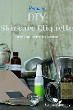 Proper DIY Skincare Etiquette: The Do's and Don'ts of your own creations