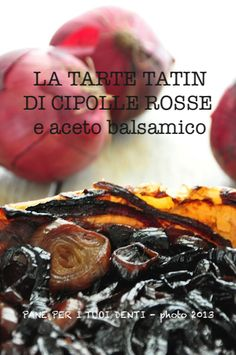 La tarte tatin con cipolle rosse e aceto balsamico
