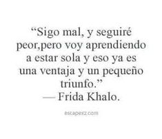 Find images and videos about phrases, frases en español and frida kahlo on We Heart It - the app to get lost in what you love. Sarcastic Quotes, True Quotes, Book Quotes, Words Quotes, Qoutes, Inspirational Phrases, Motivational Phrases, The Words, Cute Spanish Quotes