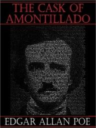 The Cask of Amontillado by Edgar Allan Poe