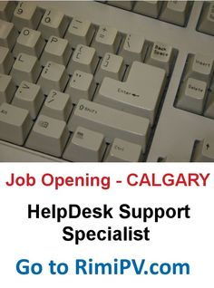 Job Opening - Calgary, Alberta, Canada. Help Desk Support Specialist. Apply at RimiPV.com. Help Desk, Job Opening, Alberta Canada, Calgary, How To Apply