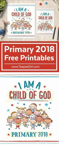 Free Primary 2018 I Am A Child Of God Printables