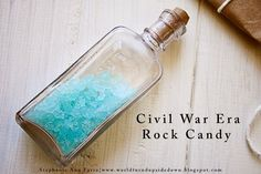 Civil War Era Rock Candy Recipe: Historical Food Fortnightly | World Turn'd Upside Down