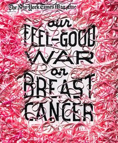 """Art by Studio of Dan Cassaro--was going to be on the cover of NY Times, but was pulled. I have many friends with breast cancer and they feel this way about """"pinkwashing"""" products. More awareness is needed on how breast cancer really affects people. Hand Illustration, Graphic Design Illustration, Print Magazine, Magazine Design, Book Cover Design, Book Design, New York Times Magazine, Publication Design, Typography Inspiration"""