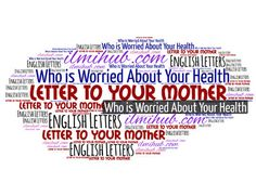 Write a Letter to Your Mother Who is Worried About Your Health