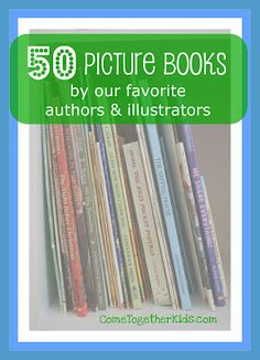 50 Picture Books by several of the best authors and illustrators!