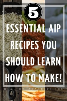 5 Essential AIP Recipes You Should Learn How to Make!