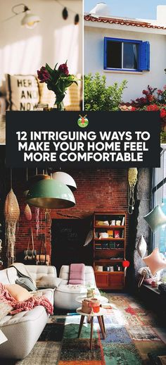 How to make a house a home. We provide interesting suggestions for creating atmosphere, comfort, and memories with 12 ways to make your home comfortable.