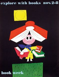 As it's National Book Week, here is a great poster by Paul Rand from 1958...   Posted by Sean Sims illustration blog