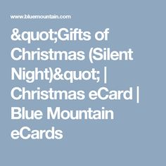 """Gifts of Christmas (Silent Night)"" 