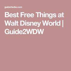 Best Free Things at Walt Disney World | Guide2WDW