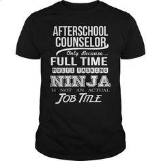 AFTERSCHOOL COUNSELOR - NINJA #hoodie #T-Shirts. MORE INFO => https://www.sunfrog.com/LifeStyle/AFTERSCHOOL-COUNSELOR--NINJA-Black-Guys.html?id=60505