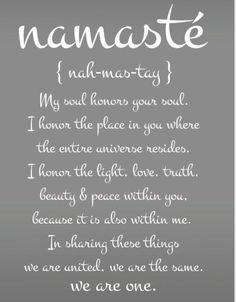 Namaste we are one.