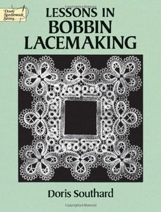 $13.83-$18.95 Baby Superb guide by accomplished lacemaker enables even beginners to create beautiful lace according to age-old technique. History of bobbin lace, materials and supplies, techniques for simple braid, edgings, fans and spiders, rose ground, turning a corner, laces with gimp, laces made on a flat pillow. Projects graded, simple to advanced. 249 illustrations.