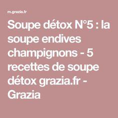 Soupe détox N°5 : la soupe endives champignons - 5 recettes de soupe détox grazia.fr - Grazia