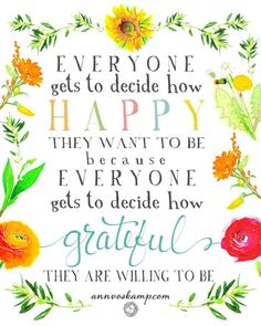 You control your happiness and gratefulness. No one else!