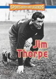 Jim Thorpe (Sports Heroes and Legends) by Carrie Golus