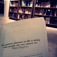 The greatest pleasure in life. I love this!