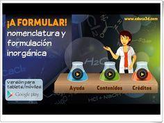 """""""¡A formular!"""" es una aplicación de educa3d.com dirigida al aprendizaje de la formulación y la nomenclatura de compuestos químicos inorgánicos."""