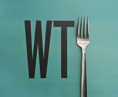 Food? Fork? F-word...