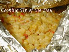 Cooking Tip of the Day: Recipe:  Grilled Cheesy Potato Packets Like this.