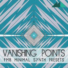 Vanishing Points: FM8 Minimal Synth Presets P2P | xx.xx.2014 | 264 KB 'Vanishing Points: FM8 Minimal Synth Presets' has it all: rumbling Basses, lilting C