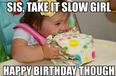 20 Hilarious Birthday Memes For Your Sister | SayingImages.com