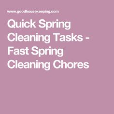 Quick Spring Cleaning Tasks - Fast Spring Cleaning Chores