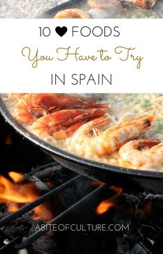 10 Foods You Have to Try in Spain; Spanish cuisine is filled with wonderful surprises. There're more than just paella, there's a whole world of Spanish food to try! Let's go through this list and get your tastebuds roaring'!