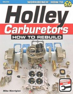 """Read """"Holley Carburetors How to Rebuild"""" by Mike Mavrigian available from Rakuten Kobo. Author Mike Mavrigian guides you through each important stage of the Holley carb rebuilding process, so you have the bes. Performance Engines, Engineering Technology, Mechanical Engineering, Repair Shop, Car Repair, Garage Repair, Vehicle Repair, Engine Repair, Shopping"""