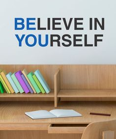 Take a look at this Blue 'Believe in Yourself' Wall Quotes Decal on zulily today!