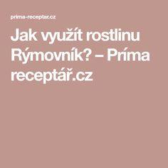 Jak využít rostlinu Rýmovník? – Príma receptář.cz Pesto, Fitness