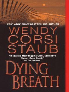 Dying Breath by Wendy Corsi Staub, http://www.amazon.com/dp/B00186Z0LY/ref=cm_sw_r_pi_dp_qQNlrb1R544S8