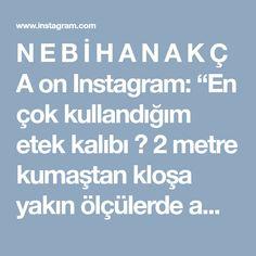 """N E B İ H A N A K Ç A on Instagram: """"En çok kullandığım etek kalıbı ❤ 2 metre kumaştan kloşa yakın ölçülerde ama daha dar bir etek modeli. . . . Kumaş katında yerleştiriyoruz,…"""" • Instagram"""