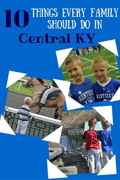 10 Things Every Family Should Do in Central KY