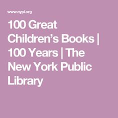 100 Great Children's Books | 100 Years | The New York Public Library