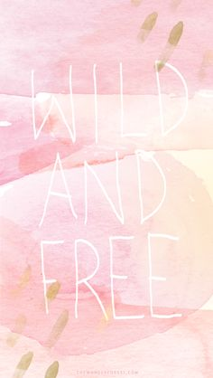 wildandfree.jpg 640×1.136 pixels