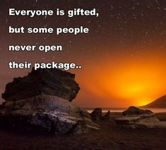 Everyone is gifted but some people never open their package..   Share Inspire Quotes - Inspiring Quotes   Love Quotes   Funny Quotes   Quotes about Life