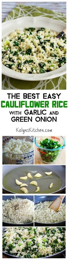 Cauliflower rice has become a classic low-carb dish and there are lots of cauliflower rice recipes out there, but this recipe for The Best Easy Cauliflower Rice with Garlic and Green Onion is the one I make over and over! [found on KalynsKitchen.com]: