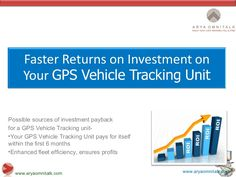 Vehicle Tracking System- Payback on your Vehicle Tracking System by aryaomnitalk via slideshare