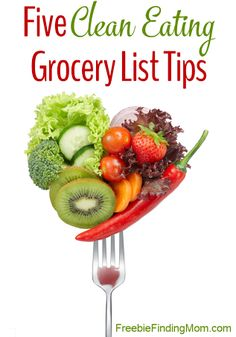 Five Clean Eating Grocery List Tips - Set yourself up for weight loss and healthy living success