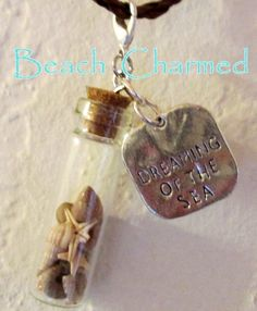 it's a beach CHARMED life! - Beach in a bottle (no sand), dreaming of the sea....!!! www.BeachCharmed.com