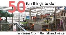 50 Fun Things to Do in Kansas City in the Fall and Winter - KC Going Places - Fall-Winter 2015 - Kansas City, KS
