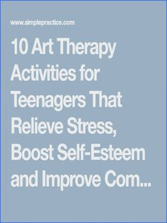 10 Art Therapy Activities for Teenagers That Relieve Stress Boost Self Esteem an. - 10 Art Therapy Activities for Teenagers That Relieve Stress Boost Self Esteem and Improve - Group Therapy Activities, Coping Skills Activities, Stress Management Activities, Self Esteem Activities, Therapy Worksheets, Activities For Teens, Counseling Activities, Self Esteem Worksheets, Art Therapy Projects