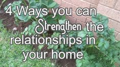 It is so important to build good strong relationships inside your home. With your spouse and your children. It's not always easy because so many factors play a role in building relationships with our loved ones, such as, communication and understanding one another. However, as Homemakers we set the tone in our homes and having strong bonds with those that we love is important to us. A happy home is where we find grace and peace.